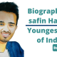 Biography of safin Hasan_Youngest IPS of India