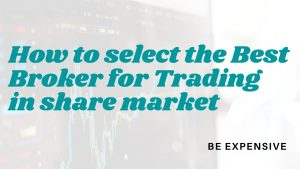 How to select the Best Broker for share market