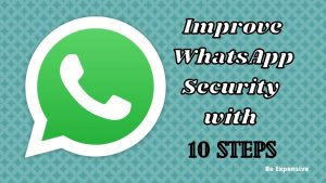 Improve WhatsApp Security with 10 steps